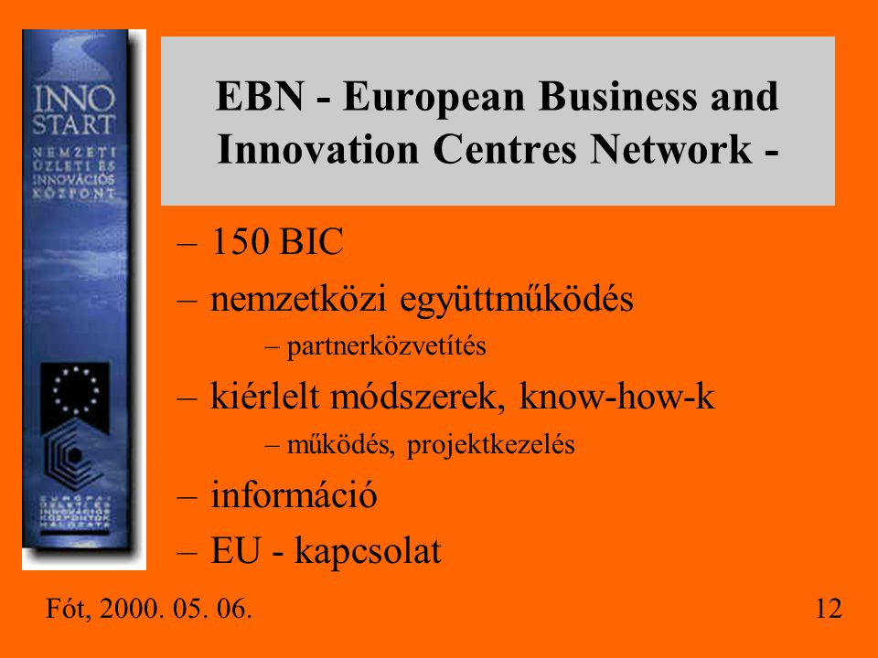 EBN - European Business and Innovation Centres Network -