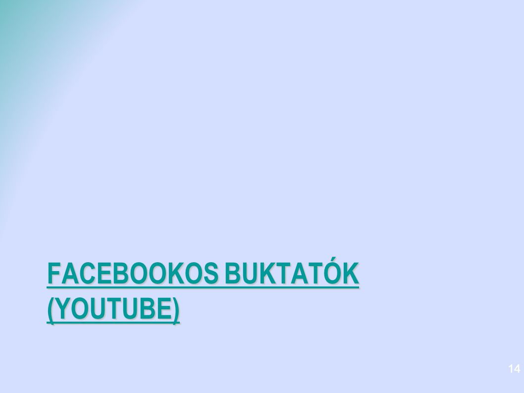 Facebookos buktatók (youtube)