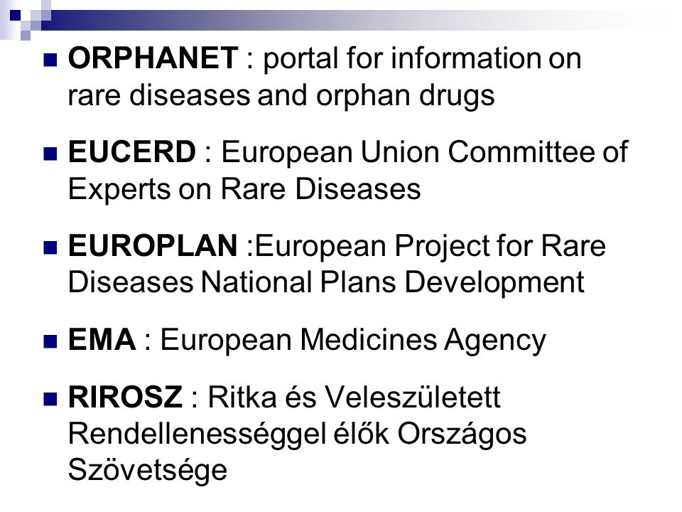 ORPHANET : portal for information on rare diseases and orphan drugs