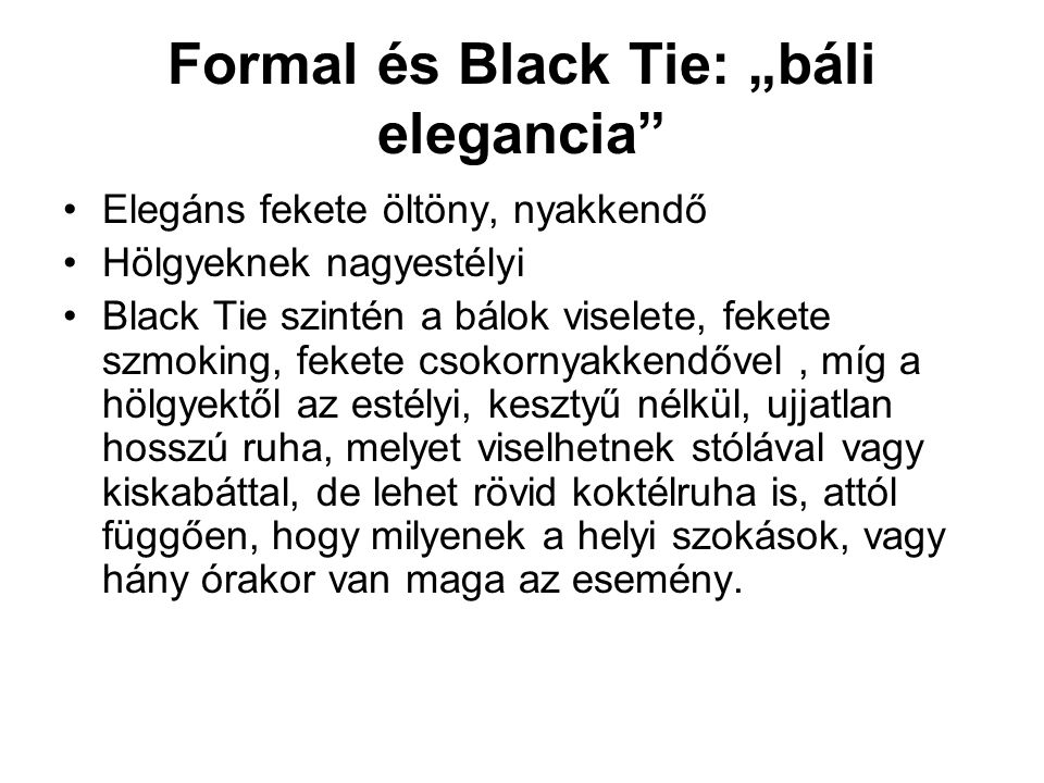 "Formal és Black Tie: ""báli elegancia"