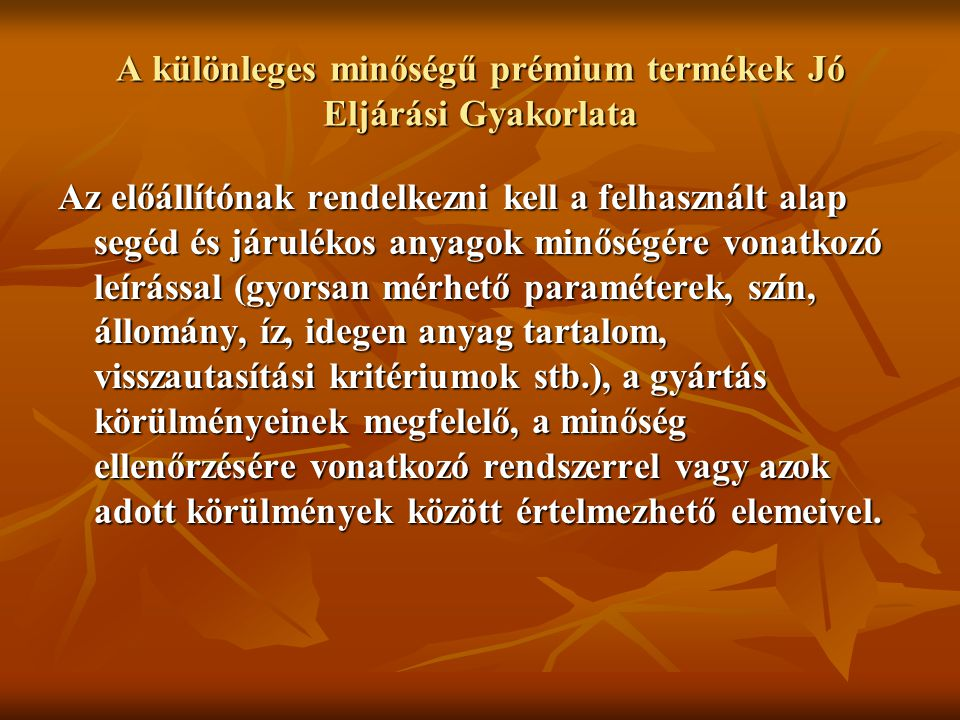 5c4e563b07 A Magyar Élelmiszerkönyv különleges minőségű sütőipari termékei ...
