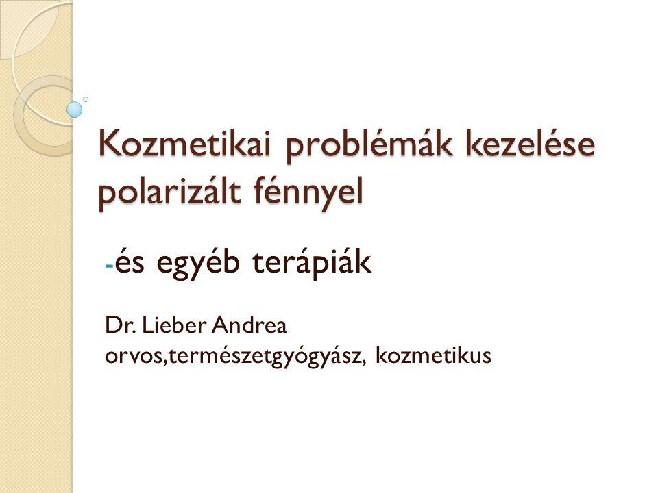 Kozmetikai problémák kezelése polarizált fénnyel - ppt letölteni f165798070