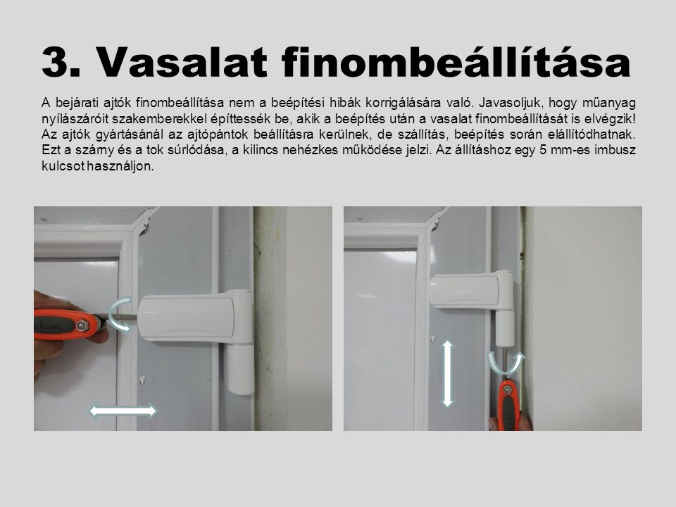 Bejárati ajtó vasalat