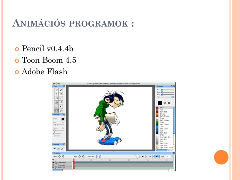 Animációs programok : Pencil v0.4.4b Toon Boom 4.5 Adobe Flash