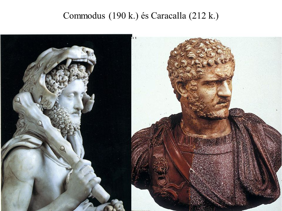 Commodus (190 k.) és Caracalla (212 k.)