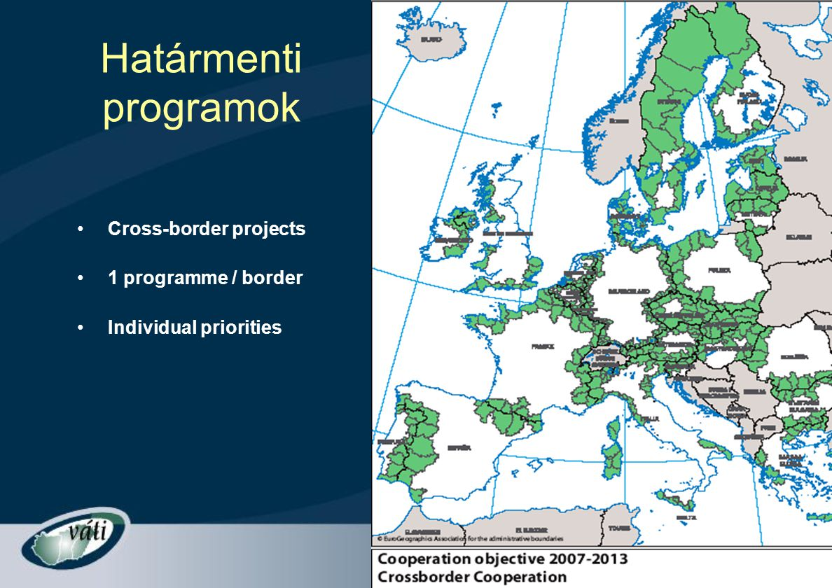 Határmenti programok Cross-border projects 1 programme / border