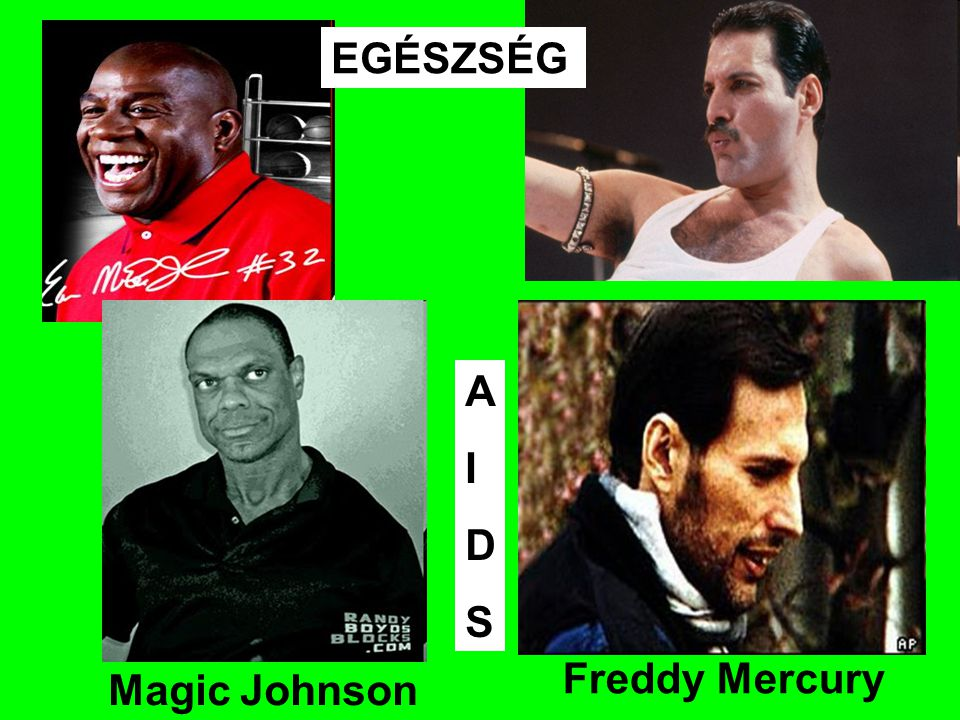 EGÉSZSÉG A I D S Freddy Mercury Magic Johnson