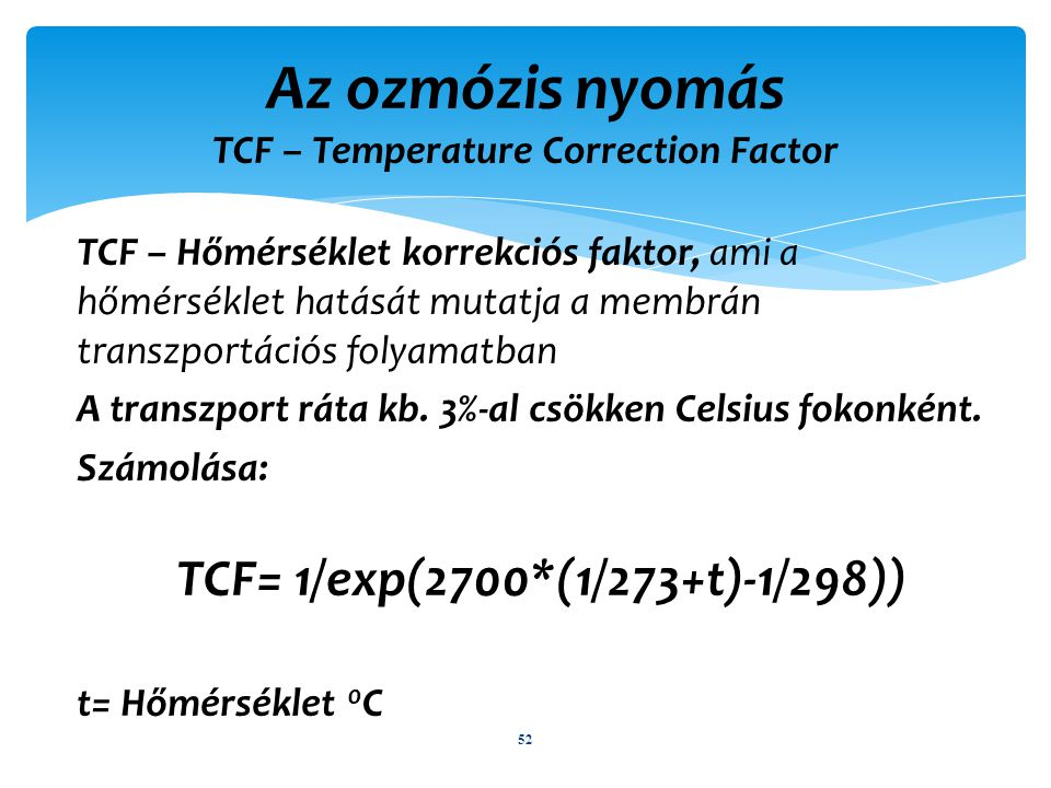 Az ozmózis nyomás TCF – Temperature Correction Factor
