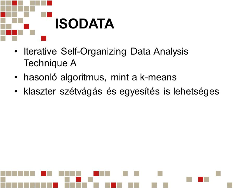 ISODATA Iterative Self-Organizing Data Analysis Technique A