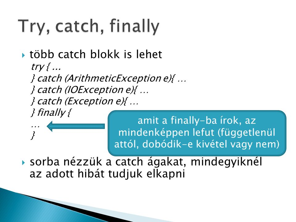 Try, catch, finally több catch blokk is lehet