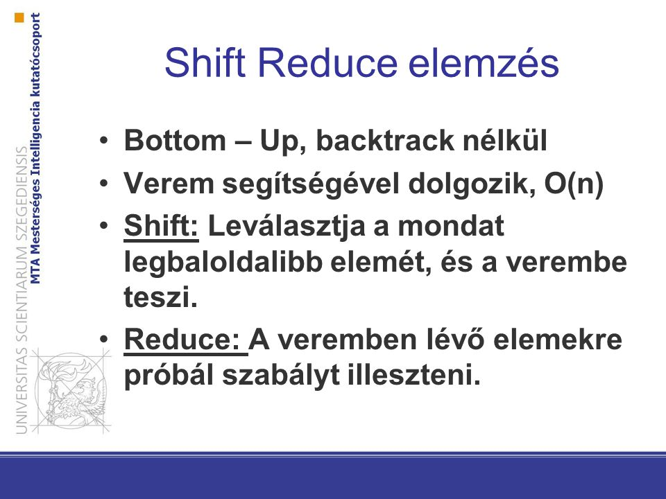 Shift Reduce elemzés Bottom – Up, backtrack nélkül