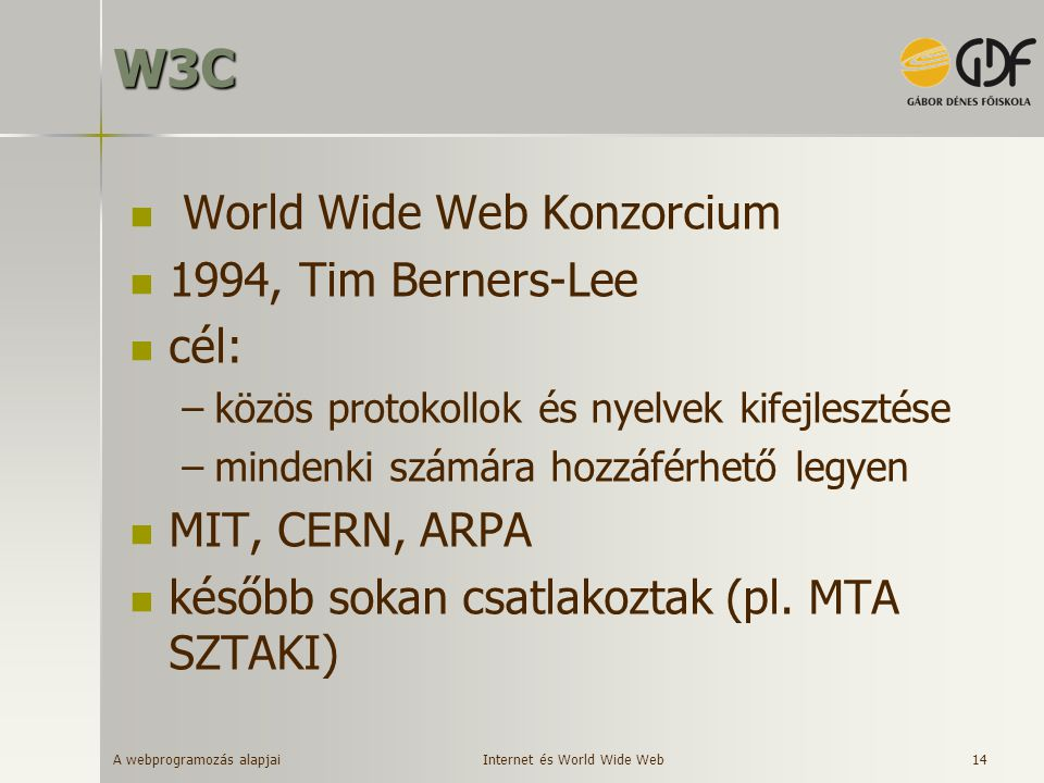 W3C World Wide Web Konzorcium 1994, Tim Berners-Lee cél: