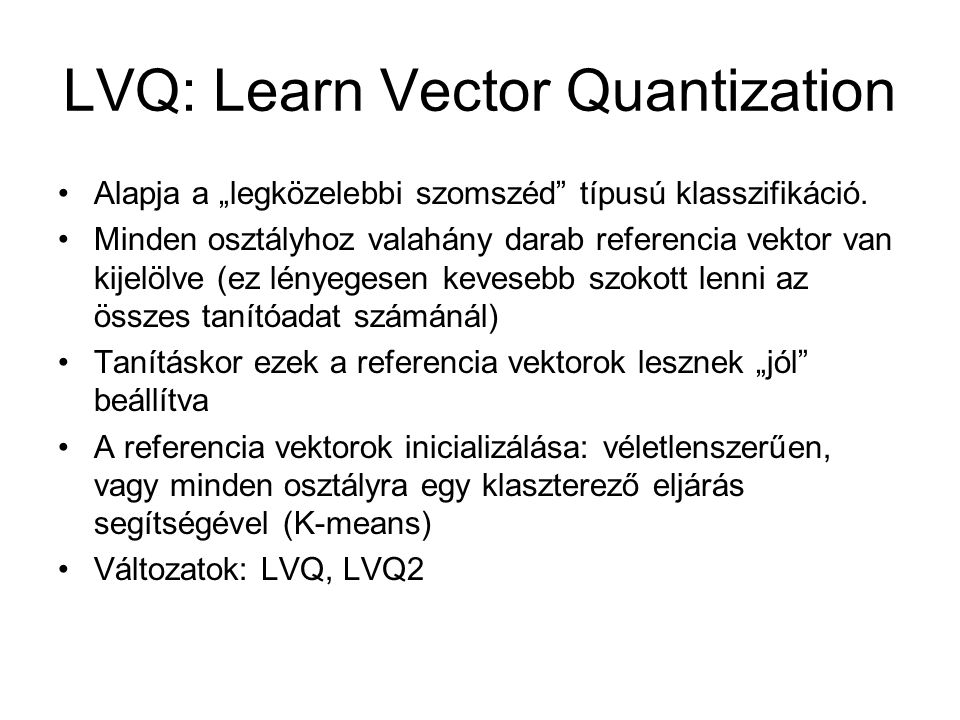 LVQ: Learn Vector Quantization