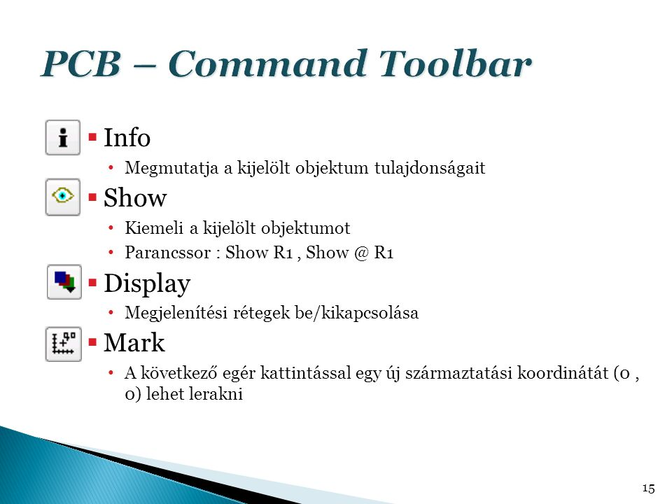 PCB – Command Toolbar Info Show Display Mark