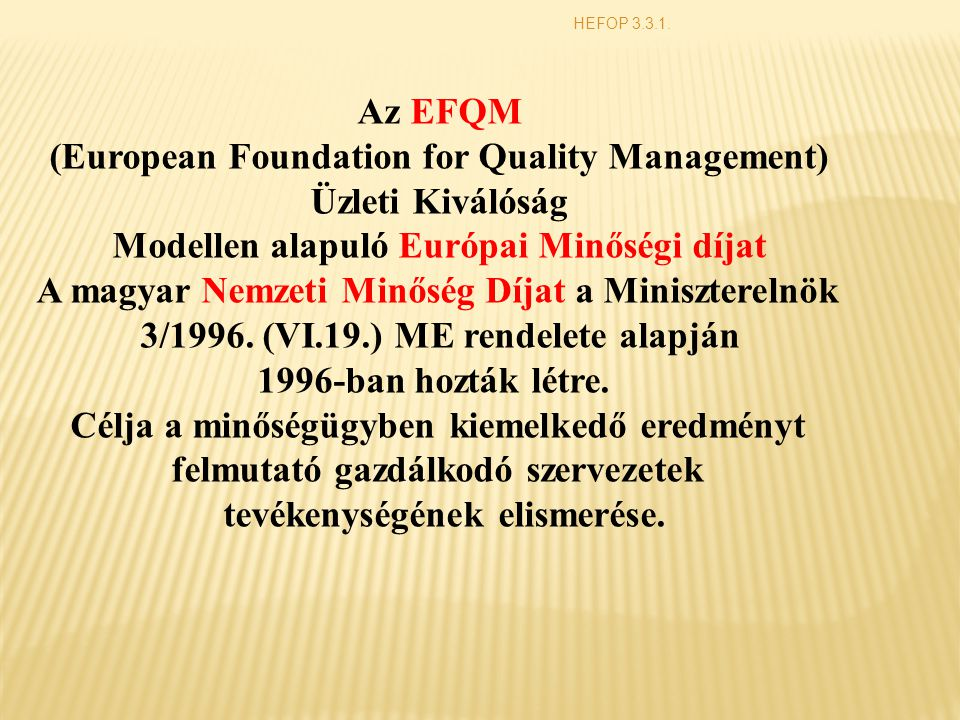 (European Foundation for Quality Management) Üzleti Kiválóság