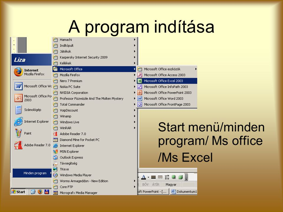 A program indítása Start menü/minden program/ Ms office /Ms Excel