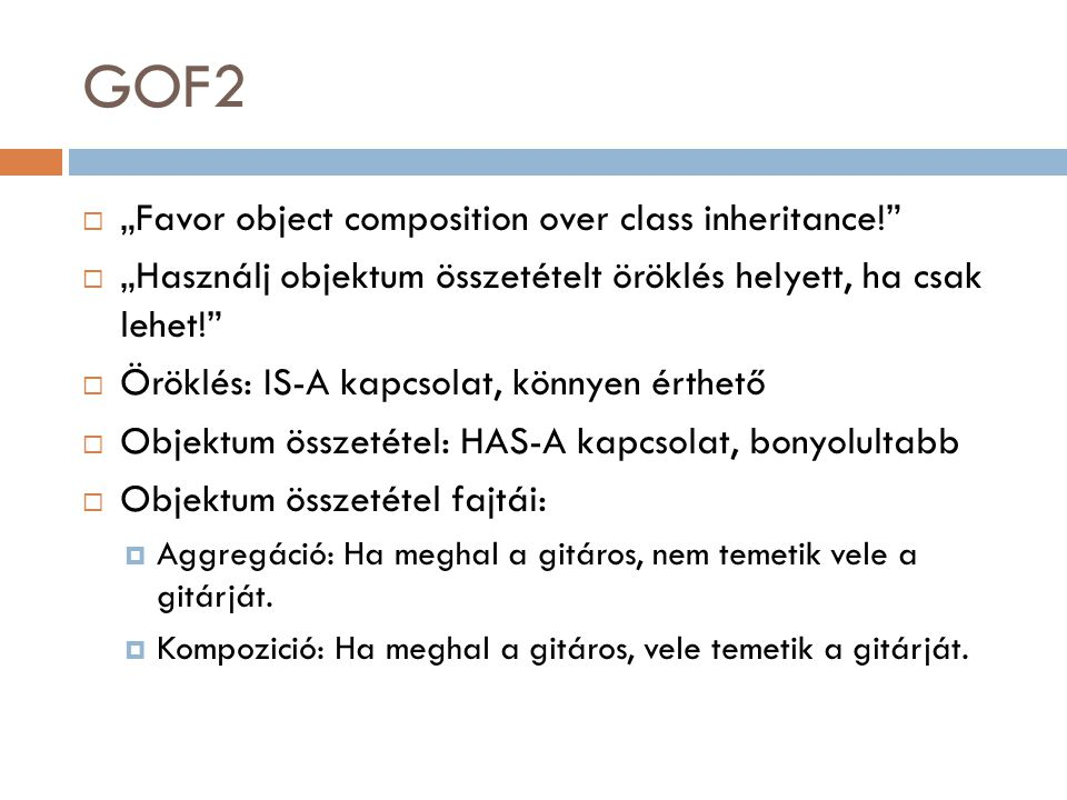 "GOF2 ""Favor object composition over class inheritance!"
