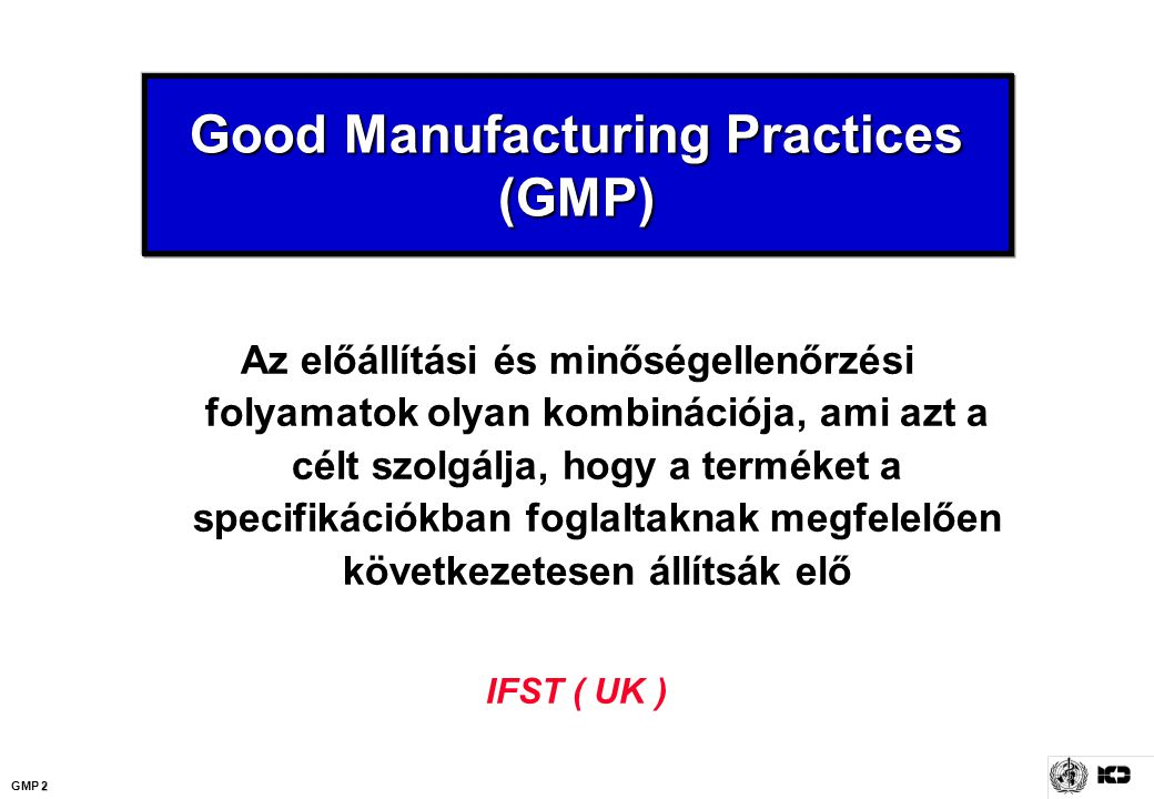 Good Manufacturing Practices (GMP)