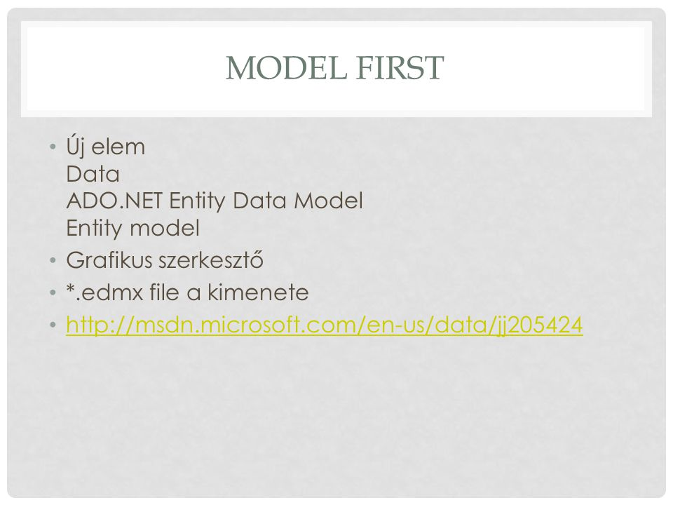 Model First Új elem Data ADO.NET Entity Data Model Entity model