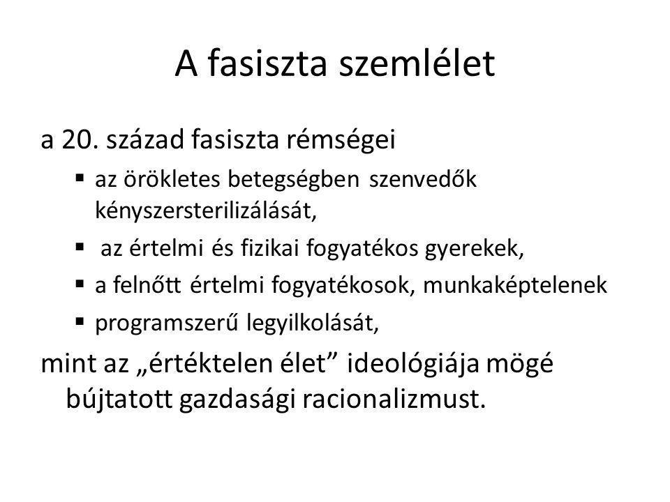 A fasiszta szemlélet a 20. század fasiszta rémségei 8d0bc35eb2