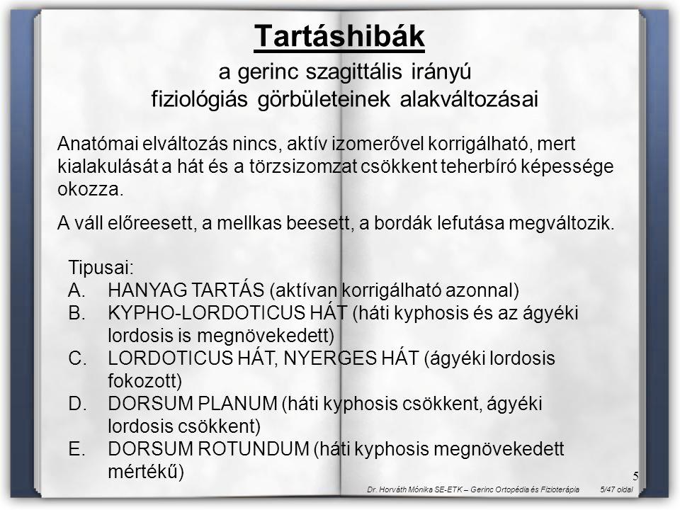 ágyéki lordosis csökkent)