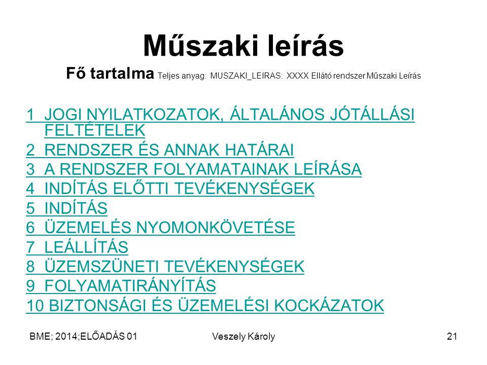 Műszaki leírás Fő tartalma Teljes anyag  MUSZAKI LEIRAS  XXXX Ellátó  rendszer Műszaki Leírás 80f52aa489