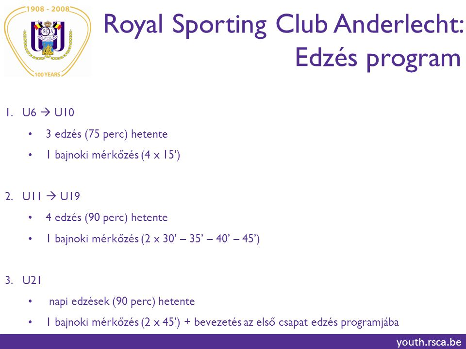 Royal Sporting Club Anderlecht: Edzés program