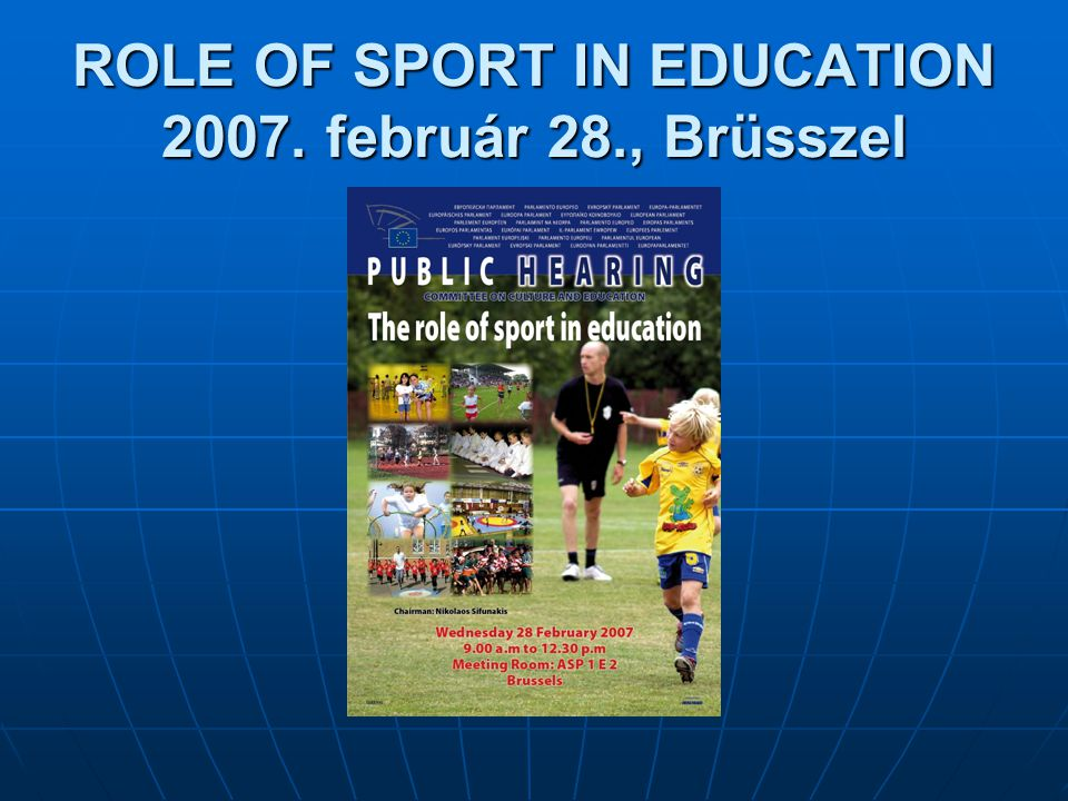 ROLE OF SPORT IN EDUCATION 2007. február 28., Brüsszel