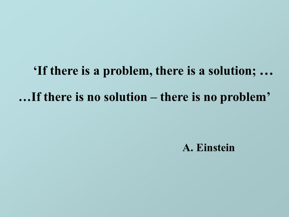 'If there is a problem, there is a solution; …