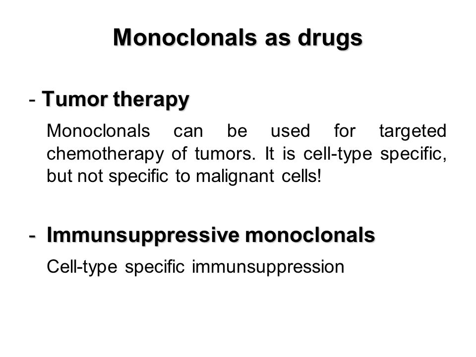 Monoclonals as drugs - Tumor therapy