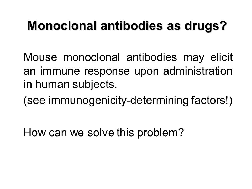 Monoclonal antibodies as drugs