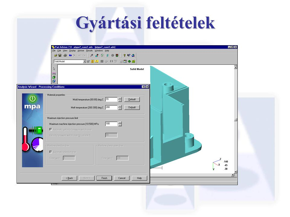 Gyártási feltételek The processing conditions are determined from the database.