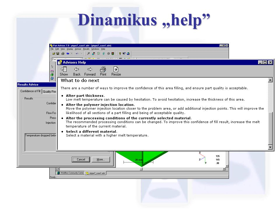 "Dinamikus ""help The help system also offers advice on how to improve the part design and obtain an improved solution."