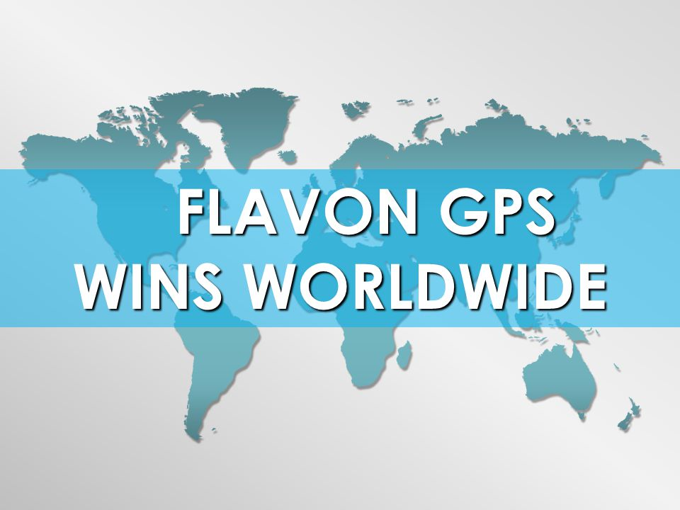 FLAVON GPS WINS WORLDWIDE