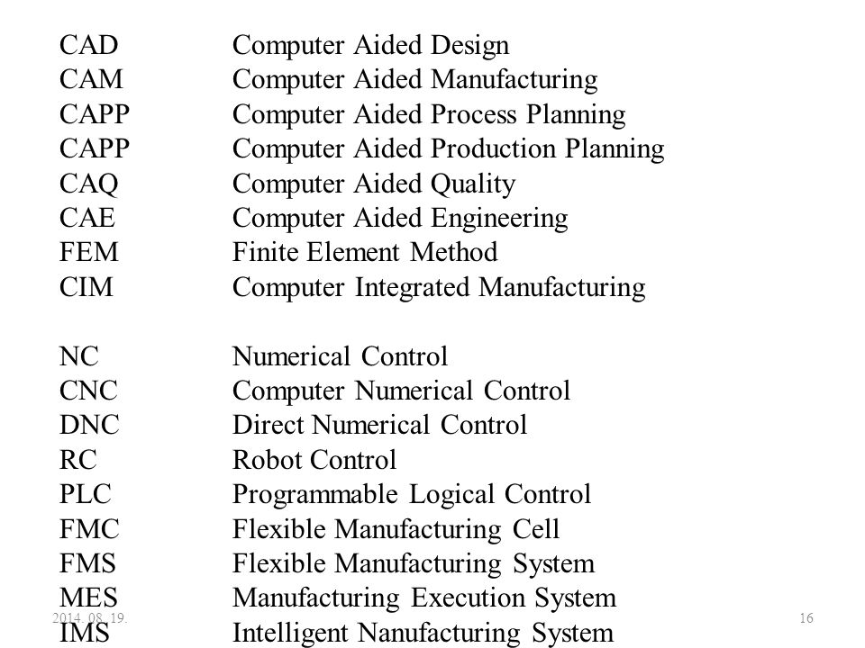 CAD Computer Aided Design CAM Computer Aided Manufacturing