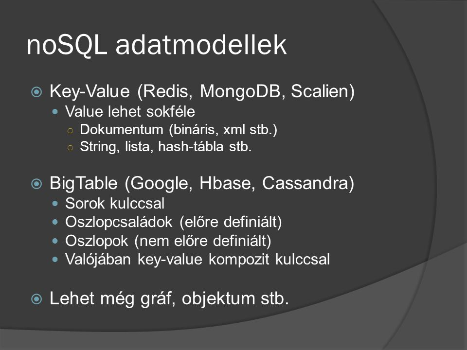 noSQL adatmodellek Key-Value (Redis, MongoDB, Scalien)