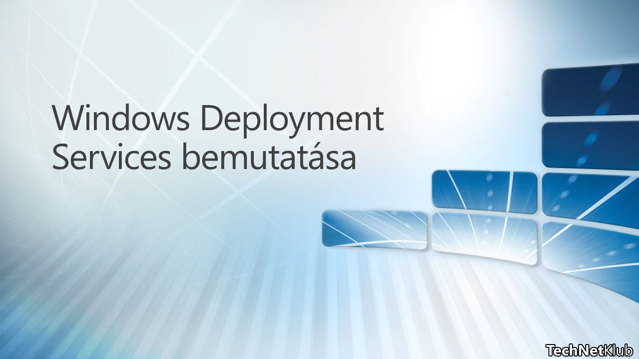 Windows Deployment Services bemutatása
