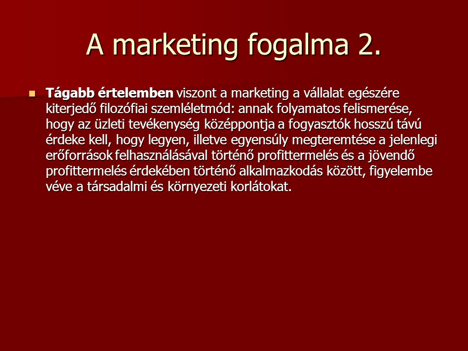 A marketing fogalma 2.