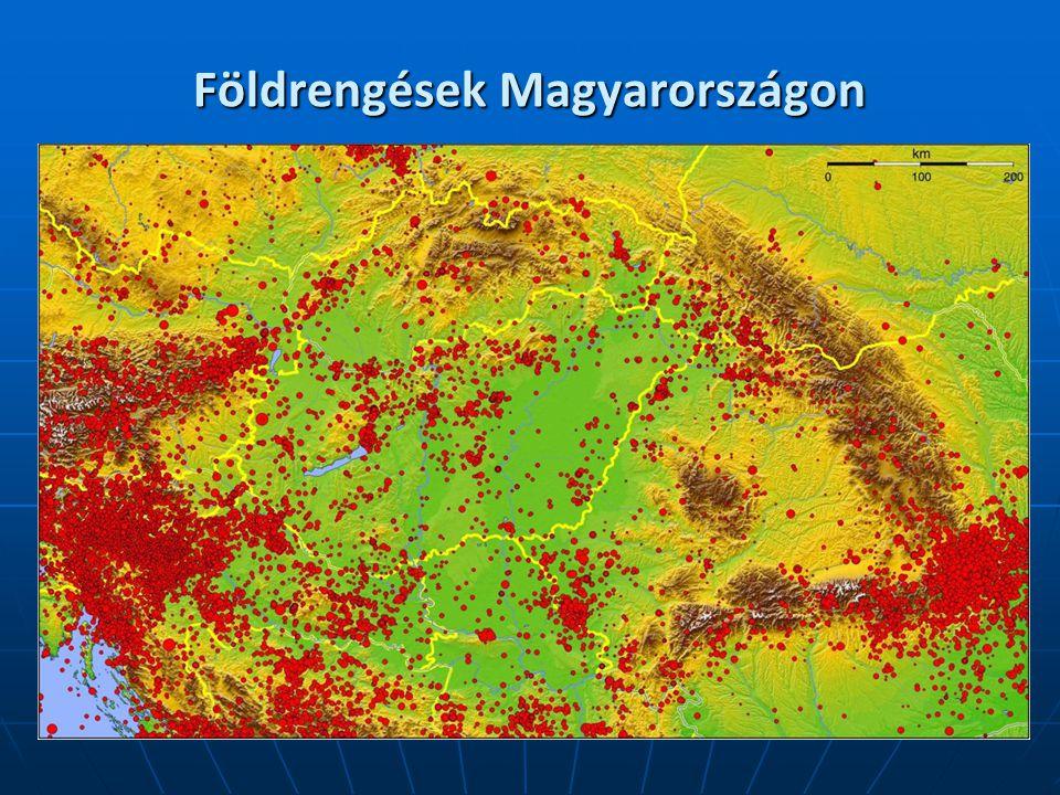 földrengés térkép magyarország A FÖLD BELSŐ SZERKEZETE ÉS A FÖLDRENGÉSEK   ppt letölteni földrengés térkép magyarország