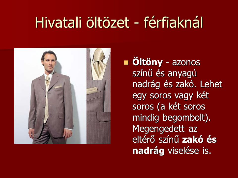 58e429a012 Hivatali öltözet - férfiaknál