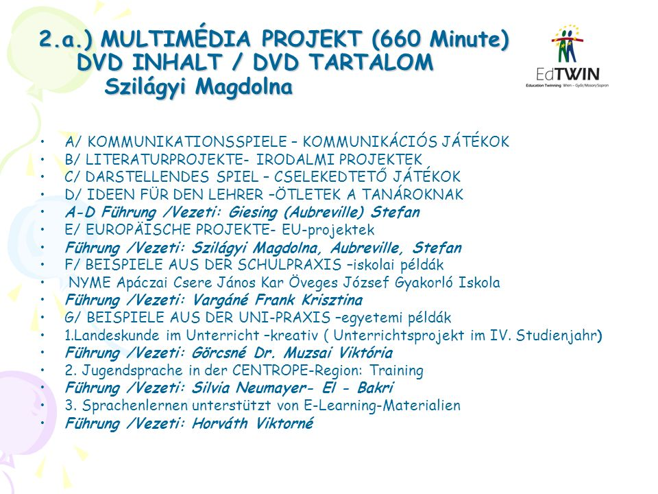 2. a. ) MULTIMÉDIA PROJEKT (660 Minute) DVD INHALT / DVD TARTALOM
